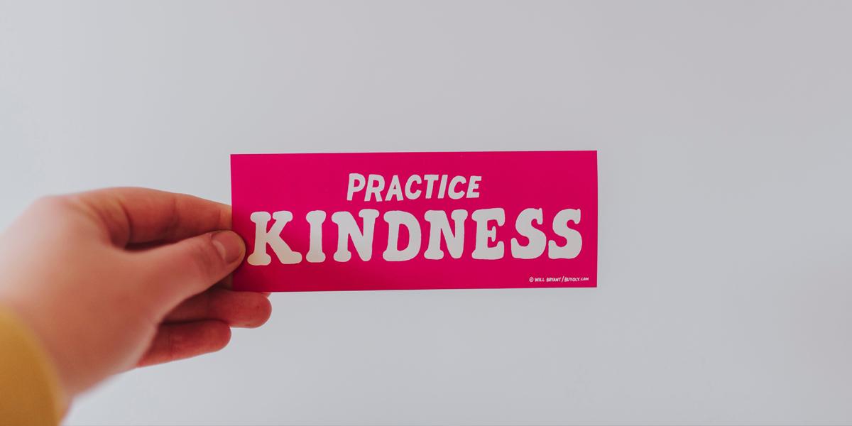 schild practise kindness